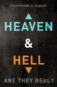 Heaven and Hell - Are They For Real