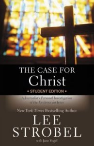 The Case for Christ - Student Edition (Lee Strobel)