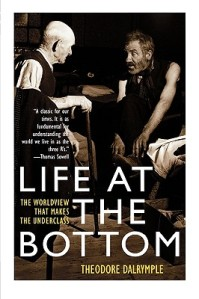Life-at-the-Bottom-Dalrymple-Theodore