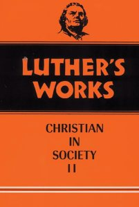 Luther's Works The Christian and Society II