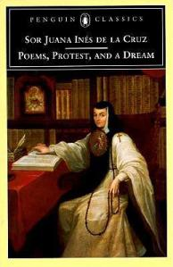 Poems, Protest, and a Dream (Sor Juana)