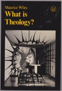 What is Theology (Wiles)