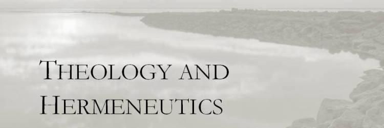 Theology and Hermeneutics