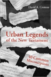 Urban Legends of the New Testament (Croteau)