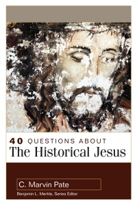 40 Questions about the Historical Jesus (Pate)