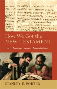 How We Got the New Testament (Porter)
