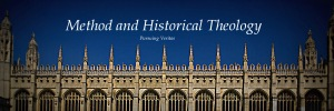 Method and Historical Theology