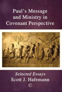 Paul's Message and Ministry in Covenant Perspective (Hafemann)